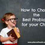How to Choose the Best Probiotic for your Child