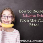 How to Raise an Intuitive Eater from the First Bite